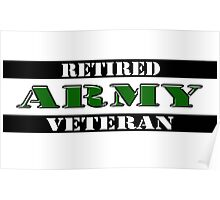 Retired Army Veteran Poster