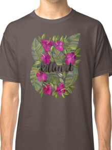 Killin' It – Tropical Pink Classic T-Shirt