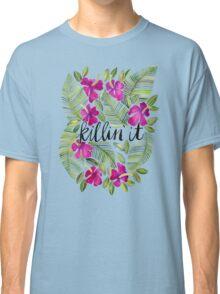 Killin' It – Tropical Pink Classic T-Shirt