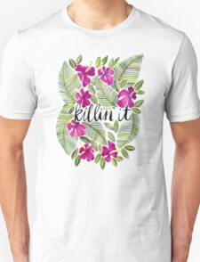 Killin' It – Tropical Pink Unisex T-Shirt