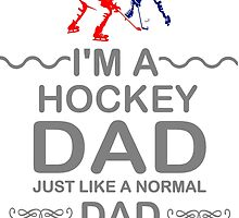 I'm A Hockey Dad But Cooler T Shirts, Stickers and Other Gifts by zandosfactry