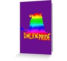 Dalek Pride Greeting Card