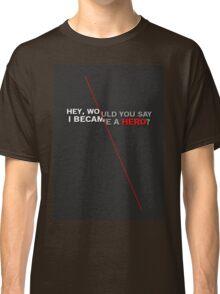 Hero - Zack Fair Quote Classic T-Shirt