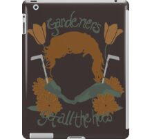 Gardeners Get All the Hoes (Fancy Shmancy) iPad Case/Skin
