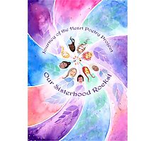 Our Sisterhood Rocks Photographic Print