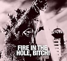 Godzilla!  - Fire in the Hole, Bitch by Call-me-dickie