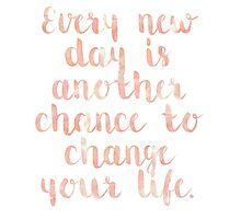 Every Day Quote Photographic Print