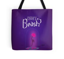 Who could love a beast? Tote Bag