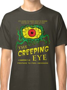 The Creeping Eye Classic T-Shirt