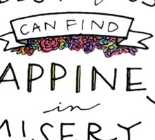 Happiness in Misery. Sticker