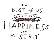 Happiness in Misery. by Abigail Norton