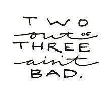 Two Out of Three Ain't Bad. by Abigail Norton