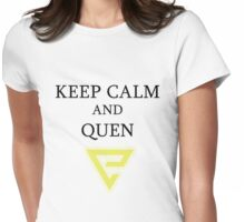 Keep Calm and Quen Womens Fitted T-Shirt