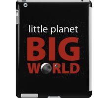 Little Planet, Big World  iPad Case/Skin