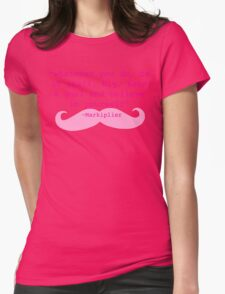 Markiplier Quote Womens Fitted T-Shirt