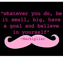 Markiplier Quote Photographic Print