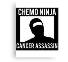 Chemo Ninja Cancer Assassin Canvas Print