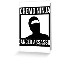 Chemo Ninja Cancer Assassin Greeting Card
