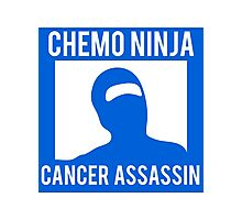 Chemo Ninja Cancer Assassin Photographic Print