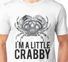 Im A Little Crabby Unisex T-Shirt