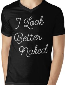 I Look Better Naked [White Ink] Mens V-Neck T-Shirt