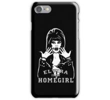 Elvira is my Homegirl iPhone Case/Skin