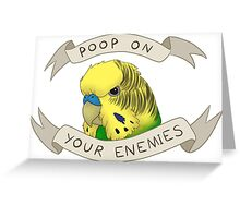 Poop On Your Enemies Greeting Card