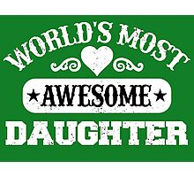 World Most Awesome Daughter Photographic Print