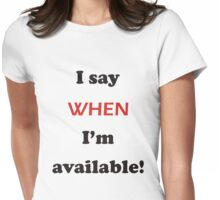 I say WHEN Womens Fitted T-Shirt