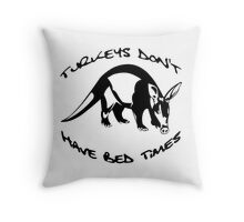 Turkeys Don't Have Bedtimes Throw Pillow