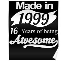 Made in 1999... 16 Years of being Awesome Poster