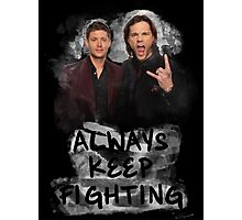 Always Keep Fighting Photographic Print