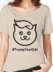 Trump Your Cat Women's Relaxed Fit T-Shirt