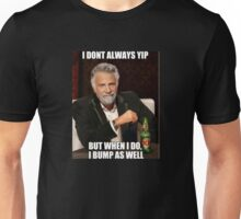 THE MOST INTERESTING YIP IN THE WORLD Unisex T-Shirt