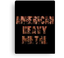 AMERICAN HEAVY METAL Canvas Print