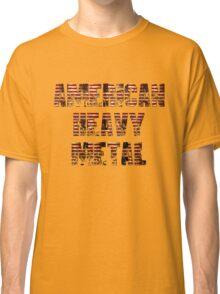 AMERICAN HEAVY METAL Classic T-Shirt