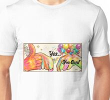 YES, YOU CAN! Unisex T-Shirt