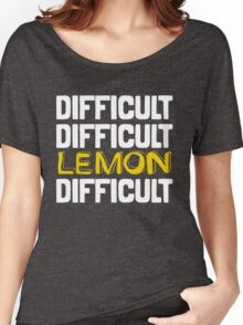 It won't be easy peasy lemon squeezy... Women's Relaxed Fit T-Shirt