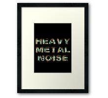 HEAVY METAL NOISE Framed Print