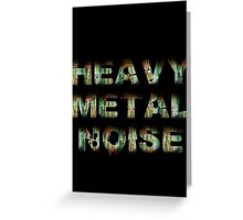 HEAVY METAL NOISE Greeting Card