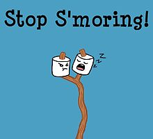 Stop S'moring! by 1ook