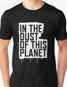 In the Dust of this Planet T-Shirt