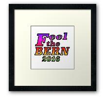 Feel the Bern 2016 - Rainbow Framed Print