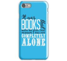 """It was books. . ."" Will Quote iPhone Case/Skin"
