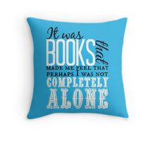 """""""It was books. . ."""" Will Quote Throw Pillow"""