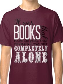 """""""It was books. . ."""" Will Quote Classic T-Shirt"""