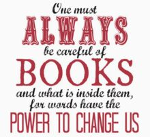 """One must always be careful of books. . ."" Tessa Quote by wessaandjessa"