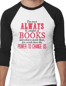 """One must always be careful of books. . ."" Tessa Quote Men's Baseball ¾ T-Shirt"