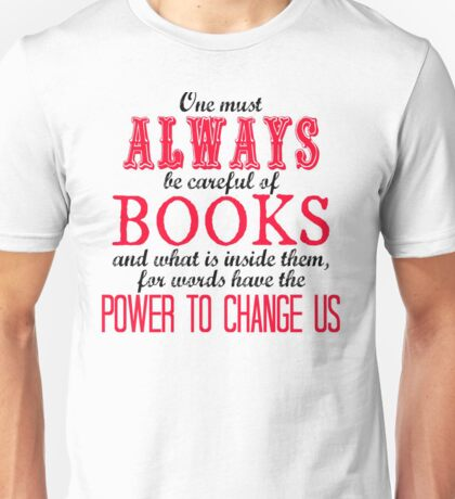 """""""One must always be careful of books. . ."""" Tessa Quote Unisex T-Shirt"""