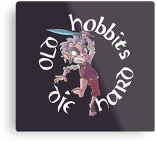 Old Hobbits Die Hard Dark Metal Print